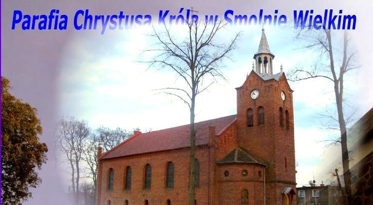 Oficjalna Strona Parafii p.w. Chrystusa Króla w Smolnie Wielkim