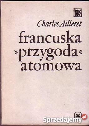 Ailleret Charles - Francuska przygoda atomowa [ebook PL]