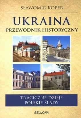 Sławomir Koper - Ukraina. Przewodnik historyczny